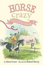 The Circus Horse : Horse Crazy Series - Alison Lester