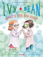 Ivy & Bean : What's the Big Idea - Annie Barrows
