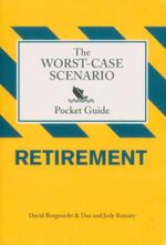 Worst-Case Scenario Pocket Guide : Retirement - David Borgenicht