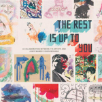 The Rest Is Up to You : A Collaboration Between 118 Artists and a Boy Named Cohen Morano - Cohen Morano