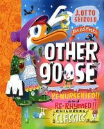 Other Goose : Re-nurseried and Re-rhymed Children's Classics - J.otto Seibold