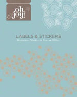 Oh Joy! Labels and Stickers : Hundreds of Adhesives for Home and Office - Joy Deangdeelert Cho