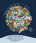 Exquisite Book : 100 Artists Play a Collaborative Game - Julie Rothman