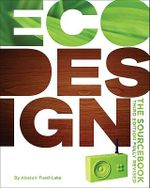 Ecodesign : The Sourcebook - Third Edition Fully Revised - Alastair Fuad-Luke