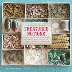 French General : Treasured Notions: Inspiration and Craft Projects Using Vintage Beads, Buttons, Ribbons, and Trim from Tinsel Trading Company - Kaari Meng
