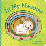 In My Meadow : In My... (Chronicle) - Sara Gillingham