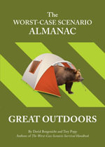 The Worst-Case Scenario Almanac : The Great Outdoors - David Borgenicht