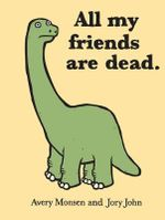All My Friends Are Dead - Avery Monsen
