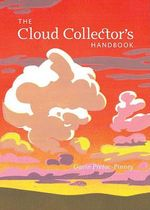 The Cloud Collector's Handbook : From the Cloud Appreciation Society - Gavin Pretor-Pinney