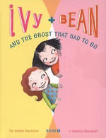 Ivy and Bean (Book 2) : Ivy and Bean and the Ghost That Had to Go - Annie Barrows