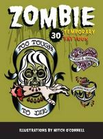 Zombie Temporary Tattoos :  30 Temporary Tattoos - Mitch O'connell