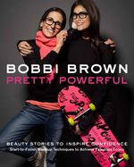 Bobbi Brown's Pretty Powerful - Bobbi Brown