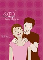 Lovers' Massage : Soothing Touch for Two - Darrin Zeer