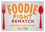 Foodie Fight Rematch : A Trivia Game for Serious Food Lovers [With Dice and 150 Cards and Poster and Game Pieces and 6 Gameboards] - Joyce Lock