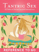 Tantric Sex : Reference to Go: 50 Paths to Sacred Sex and Lasting Love - Don MacLeod