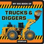 My Big Book of Trucks and Digger - Caterpillar
