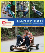 Handy Dad : 25 Awesome Projects for Dads and Kids - Todd Davis