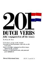 201 Dutch Verbs Fully Conjugated : Fully Conjugated in All the Tenses - Henry R. Stern