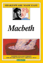 Macbeth : Modern English Version Side-by-Side with Full Original Text - William Shakespeare