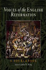 Voices of the English Reformation : A Sourcebook