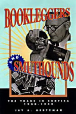 Bookleggers and Smuthounds : The Trade in Erotica, 1920-1940 - Jay A. Gertzman