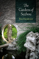The Gardens of Suzhou - Ron Henderson