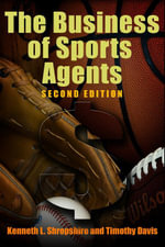 The Business of Sports Agents - Kenneth L. Shropshire