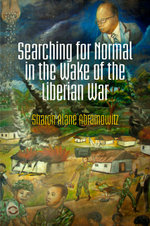 Searching for Normal in the Wake of the Liberian War - Sharon Alane Abramowitz