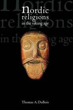 Nordic Religions in the Viking Age - Thomas A. Dubois