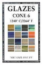 Glazes Cone 6 : 1240 C / 2264 F - Michael Bailey