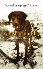 Bashan and I - Thomas Mann