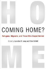 Coming Home? : Refugees, Migrants, and Those Who Stayed Behind