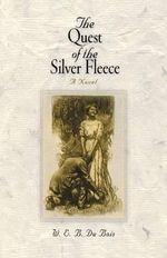 The Quest of the Silver Fleece : A Novel - W. E. B. Du Bois