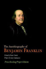 The Autobiography of Benjamin Franklin : Penn Reading Project Edition - Benjamin Franklin