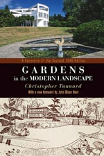 Gardens in the Modern Landscape : A Facsimile of the Revised 1948 Edition - Christopher Tunnard