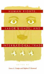 Human Rights, Labor Rights and International Trade : Pennsylvania Studies in Human Rights (Hardcover)