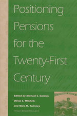 Positioning Pensions for the Twenty-first Century : Pension Research Council Publications