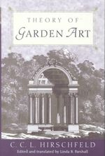 Theory of Garden Art - C.C.L. Hirschfeld