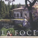 La Foce : A Garden and Landscape in Tuscany - Laurie Olin