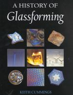 A History of Glassforming - Keith Cummings