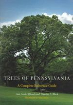 Trees of Pennsylvania : A Complete Reference Guide - Ann Fowler Rhoads