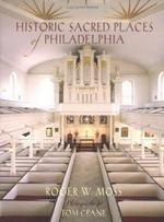 Historic Sacred Places of Philadelphia - Roger W. Moss