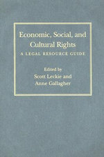 Economic, Social, and Cultural Rights : A Legal Resource Guide