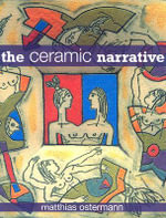 The Ceramic Narrative - Matthias Ostermann
