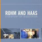 Rohm and Haas : A Century of Innovation - Regina Lee Blaszczyk