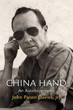 China Hand : An Autobiography - Jr., John Paton Davies