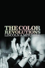 The Color Revolutions - Lincoln Abraham Mitchell
