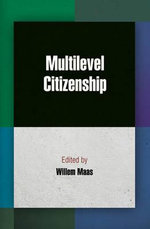 Multilevel Citizenship : The Political Limits of the Internet in the Post-S...