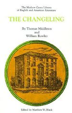 The Changeling : Mathew Carey Library of English and American Literature - Thomas Middleton