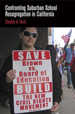 Confronting Suburban School Resegregation in California - Clayton A. Hurd